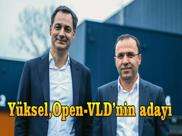 Yüksel, Belçika Federal seçimlerinde Open-VLD'nin adayı