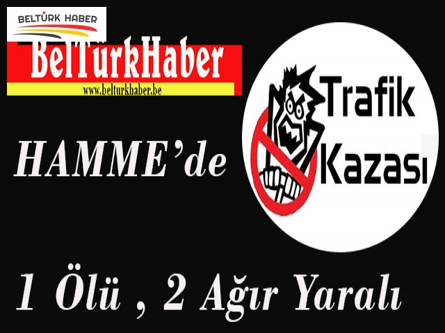 HAMME'DE TRAFİK KAZASI 1 ÖLÜ, 2 YARALI