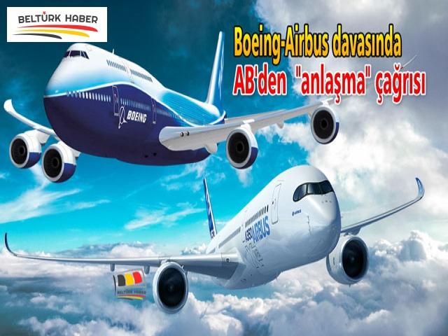 """AB'den Boeing-Airbus davasında """"anlaşma"""" çağrısı"""