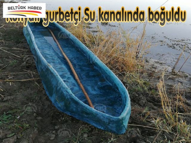 Konyalı gurbetçi Su kanalında boğuldu