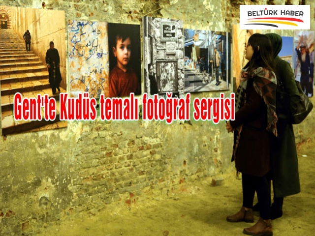 GENT'TE KUDÜS TEMALI FOTOĞRAF SERGİSİ