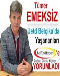 EMEKSİZ UETD BELÇİKA'DA YAŞANANLARI YORUMLADI