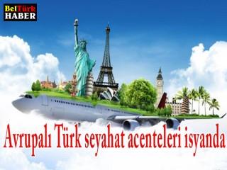 Avrupalı Türk seyahat acenteleri isyanda