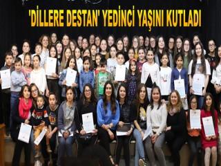 'DİLLERE DESTAN' YEDİNCİ YAŞINI KUTLADI