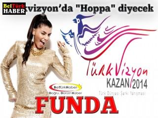 FUNDA TÜRKVİZYON'DA 'HOPPA' DİYECEK