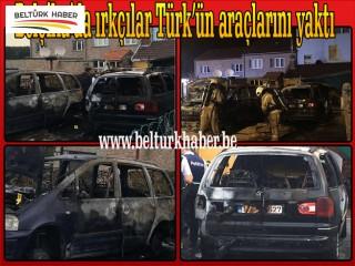 Belçika'da ırkçılar Türk'ün araçlarını yaktı