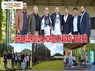 CHARLEROİ'DA HORON HAVASI ESİYOR