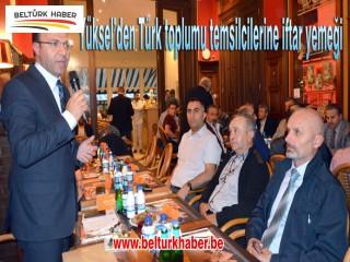 Yüksel'den Türk toplumu temsilcilerine iftar yemeği