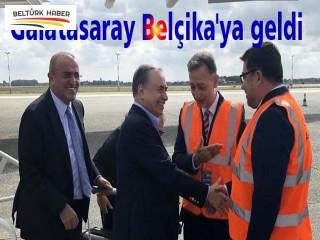 Galatasaray Belçika'ya geldi