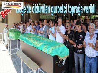 Liege'de öldürülen gurbetçi toprağa verildi
