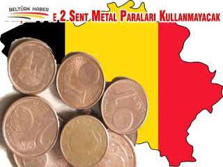 Belçika 1 ve 2 Sent Metal Paraları Kullanmayacak