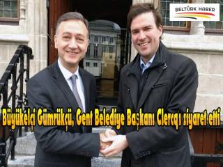 Büyükelçi Gümrükçü Gent Bld. Başkanı Clercq'ı ziyaret etti