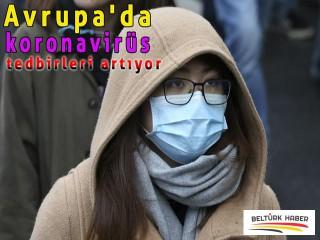 Avrupa'da koronavirüs tedbirleri artıyor